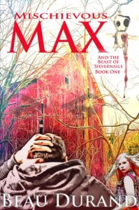 Mischievous Max - And the Beast of Silvernails - novel cover